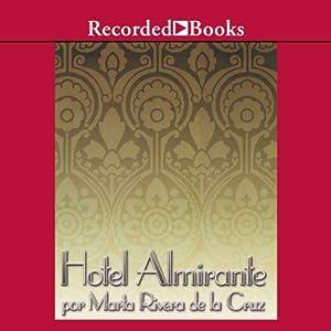 Hotel Almirante [Admiral Hotel (Texto Completo)] Audiobook