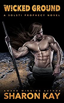 On Wicked Ground (Solsti Prophecy Book 4) by [Kay, Sharon]