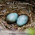 Wild Comfort: The Solace of Nature Audiobook by Kathleen Dean Moore Narrated by Linda Sherbert