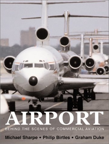 Read Online Airport: Behind the Scenes of Commercial Aviation pdf epub