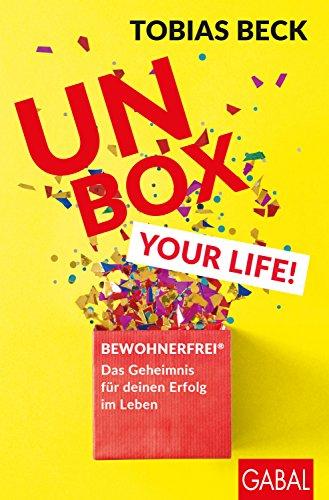 Unbox your Life!: BEWOHNERFREI®: Das Geheimnis für deinen Erfolg im Leben (Dein Erfolg) (German Edition)