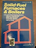 Solid Fuel Furnaces and Boilers, John W. Bartok, 0882662643