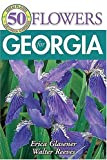 50 Great Flowers for Georgia, Erica Glasener, Walter Reeves, 1591860806