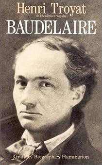 Baudelaire par Troyat