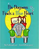img - for His Dogness Finds a Blue Heart book / textbook / text book