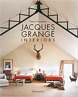 Jacques Grange Interiors Pierre Passebon 9782080301123 Amazon