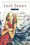 Just Jesus Volume I: A People Starving for Love (Scandalous Gospel Jesus of Nazareth) (Volume 1)