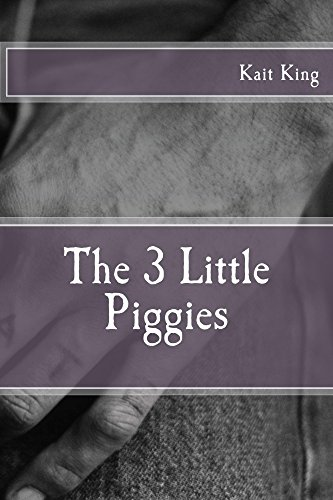 The 3 Little Piggies by [King, Kait]