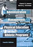 img - for Administration and Management of Physical Education and Athletic Programs, Fourth Edition book / textbook / text book