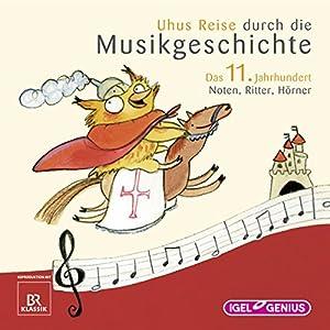 Uhus Reise durch die Musikgeschichte - Das 11. Jahrhundert Hörspiel