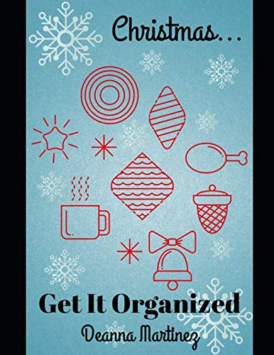 Christmas Get It Organized by Deanna Martinez