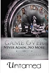 Game Over: Never Again...No More The Final Chapter (Volume 4) Paperback