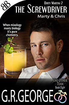 The Screwdriver - Dirty Martini 2 (The Other Team Book 8) by [George, G.R.]