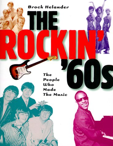 The Rockin' '60s: The People Who Made the Music -  Helander, Brock, Paperback