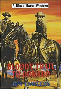 Book Bloody Trail to Dorado (Black Horse Western)