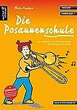 Die Posaunenschule: Das moderne Lehr- und Lernkonzept für Anfänger ab 8 Jahren (inkl. Download). Lehrbuch für Posaune. Musiknoten.