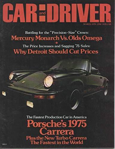 Car and Driver Magazine, March 1975 (Vol 20, No. 9) Porsche Carrera-Turbo-Mercury Monarch-Oldsmobile Omega-Mazda RX-3 Suspension Tune ()