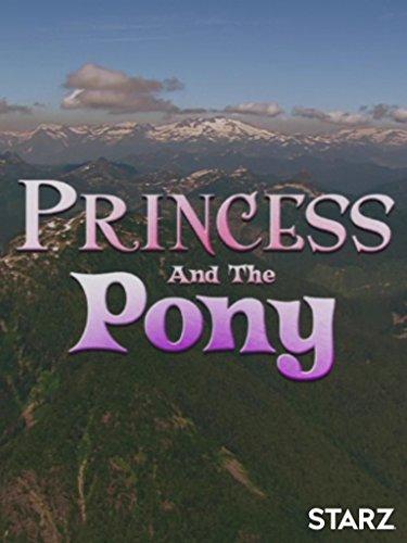 - Princess and the Pony