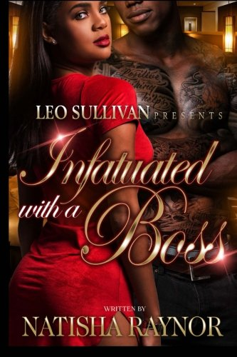 Read Online Infatuated With A Boss (Volume 1) ebook