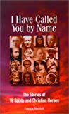 I Have Called You by Name, Patricia Mitchell, 0932085377