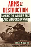 Arms of Destruction, Robert Slayton, 0806525827