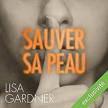 Sauver sa peau (D. D. Warren 2) | Livre audio Auteur(s) : Lisa Gardner Narrateur(s) : Maud Rudigoz