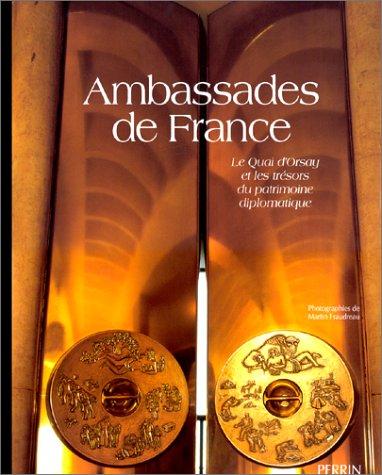 Ambassades de France : Le Quai d'Orsay et les trésors du patrimoine diplomatique