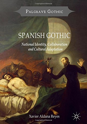 Spanish Gothic: National Identity, Collaboration and Cultural Adaptation (Palgrave Gothic)