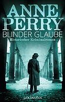 BLINDER GLAUBE: WILLIAM MONK 19 (DIE WILLIAM-MONK-ROMANE AUS DEM VIKTORIANISCHEN ENGLAND) (GERMAN EDITION)