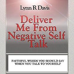 Deliver Me from Negative Self-Talk