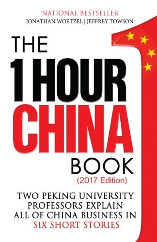 The One Hour China Book: Two Peking University Professors Explain All of China Business in Six Short Stories (Volume 1)