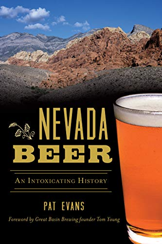 Nevada Beer: An Intoxicating History (American Palate) by Pat Evans
