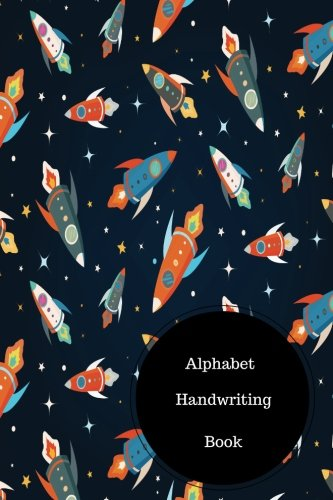 Read Online Alphabet Handwriting Book: Alphabet Writing Paper. Handy 6 in by 9 in  Notebook Journal. A B C in Uppercase &  Lower Case. Dotted, With Arrows And Plain PDF