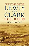 The Story of the Lewis and Clark Expedition, Noah Brooks, 0486437566