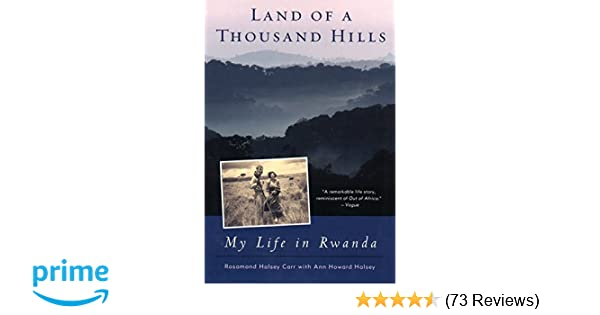 Land of a thousand hills my life in rwanda rosamond halsey carr land of a thousand hills my life in rwanda rosamond halsey carr ann howard halsey 9780452282025 amazon books fandeluxe Image collections