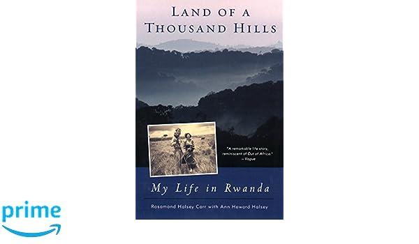 Land of a Thousand Hills: My Life in Rwanda: Amazon.es: Rosamond Halsey Carr, Ann Howard Halsey: Libros en idiomas extranjeros