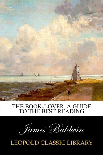The book-lover, a guide to the best reading PDF