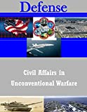 Civil Affairs in Unconventional Warfare