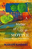 A Matter of Motive - Kindle edition by Kinberg, Margot, Fletcher, Lesley. Mystery, Thriller & Suspense Kindle eBooks @ Amazon.com.