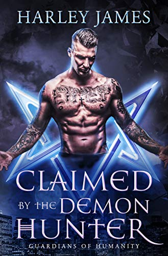 99¢ - Claimed by the Demon Hunter (Guardians of Humanity Book 1)
