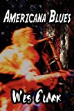 Americana Blues, Wes Clark, 144895553X