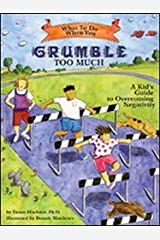 What to Do When You Grumble Too Much: A Kid's Guide to Overcoming Negativity (What-to-Do Guides for Kids) Paperback
