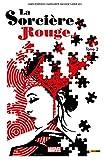 img - for La Sorci re Rouge Vol. 2: Le tour du monde en magie (French Edition) book / textbook / text book