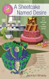 img - for A Sheetcake Named Desire (A Piece of Cake Mystery) book / textbook / text book