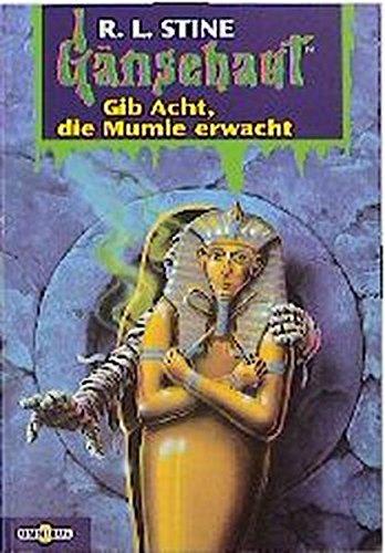 Gänsehaut / Gib Acht, die Mumie erwacht: Ab 10 Jahren