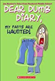 Dear Dumb Diary 02 My Pants are Haunted, Jim Benton, 141769064X