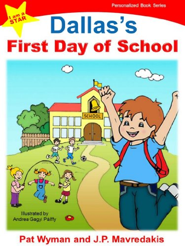 Dallas's First Day of School (I am a STAR Personalized Book Series 1)