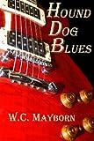 Hound Dog Blues, W. Mayborn, 1479116696