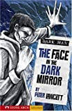 The Face in the Dark Mirror, Peter Lancett, 159889868X