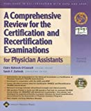 A Comprehensive Review for the Certification and Recertification Examinations for Physician Assistants: Published in Collaboration with AAPA and APAP by LWW (2003-11-11)